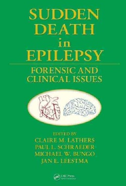 Sudden Death in Epilepsy: Forensic and Clinical Issues (Hardcover)