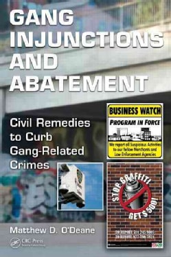 Gang Injunctions and Abatement: Using Civil Remedies to Curb Gang-Related Crimes (Hardcover)