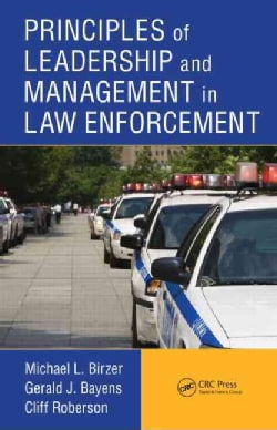 Principles of Leadership and Management in Law Enforcement (Hardcover)