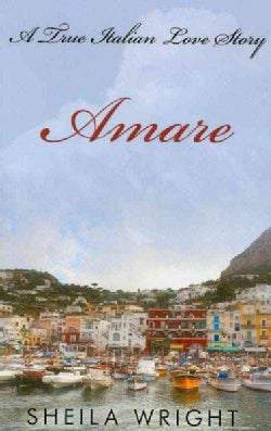 Amare: A True Italian Love Story (Hardcover)