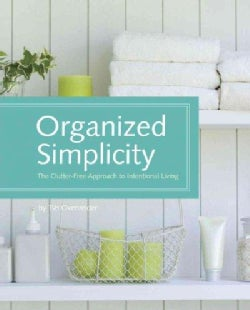 Organized Simplicity: The Clutter-Free Approach to Intentional Living (Hardcover)