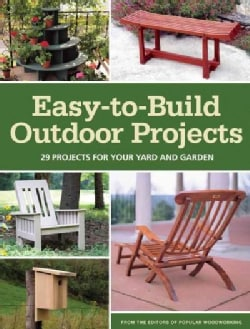 Easy-To-Build Outdoor Projects: 29 Projects for Your Yard and Garden (Paperback)