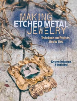 Making Etched Metal Jewelry: Techniques and Projects Step by Step (Paperback)