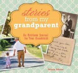 Stories from My Grandparent: An Heirloom Journal for Your Grandchild (Record book)