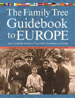The Family Tree Guidebook to Europe: Your Essential Guide to Trace Your Genealogy in Europe (Paperback)
