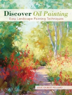 Discover Oil Painting: Easy Landscape Painting Techniques (Paperback)