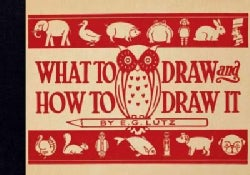 What to Draw and How to Draw It (Hardcover)