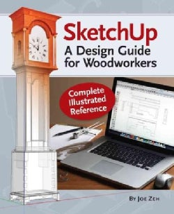 Sketchup: A Design Guide for Woodworkers (Paperback)