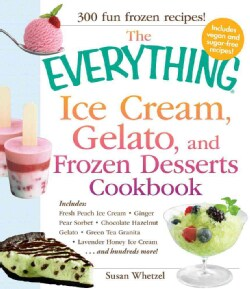 The Everything Ice Cream, Gelato, and Frozen Desserts Cookbook (Paperback)