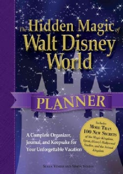 The Hidden Magic of Walt Disney World Planner: A Complete Organizer, Journal, and Keepsake for Your Unforgetta... (Spiral bound)