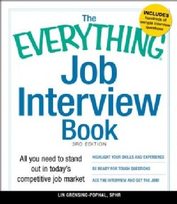 The Everything Job Interview Book: All You Need to Stand Out in Today's Competitive Job Market (Paperback)
