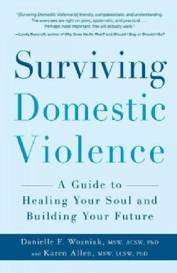 Surviving Domestic Violence: A Guide to Healing Your Soul and Building Your Future (Paperback)