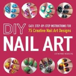 DIY Nail Art: 75 Creative Nail Art Designs (Paperback)