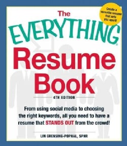The Everything Resume Book: From using social media to choosing the right keywords, all you need to have a resume... (Paperback)