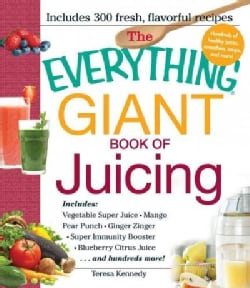 The Everything Giant Book of Juicing (Paperback)