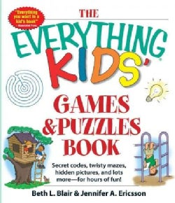 The Everything Kids' Games and Puzzles Book: Secret Codes, Twisty Mazes, Hidden Pictures, and Lots More - for Hou... (Paperback)