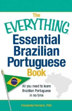 The Everything Essential Brazilian Portuguese Book: All you need to learn Brazilian Portuguese in no time (Paperback)