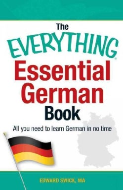 The Everything Essential German Book: All You Need to Learn German in No Time (Paperback)