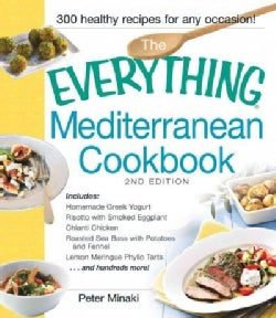The Everything Mediterranean Cookbook: Includes Homemade Greek Yogurt, Risotto With Smoked Eggplant, Chianti Chic... (Paperback)