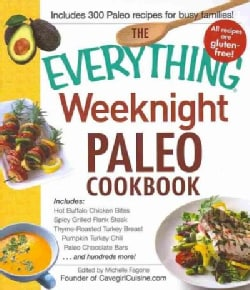 The Everything Weeknight Paleo Cookbook (Paperback)