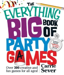 The Everything Big Book of Party Games: Over 300 Creative and Fun Games for All Ages! (Paperback)