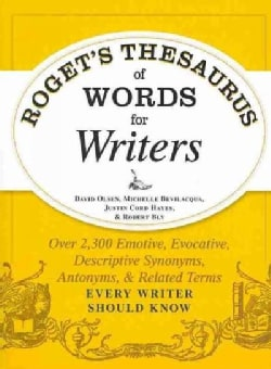 Roget's Thesaurus of Words for Writers: Over 2,300 Emotive, Evocative, Descriptive Synonyms, Antonyms, and Relate... (Paperback)