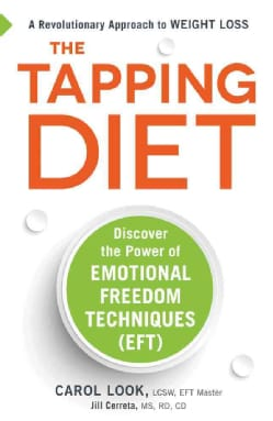 The Tapping Diet: Discover the Power of Emotional Freedom Techniques Eft (Hardcover)