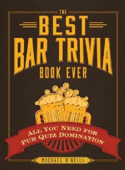 The Best Bar Trivia Book Ever: All You Need for Pub Quiz Domination (Paperback)