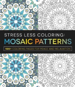 Mosaic Patterns Adult Coloring Book: 100+ Coloring Pages for Peace and Relaxation (Paperback)
