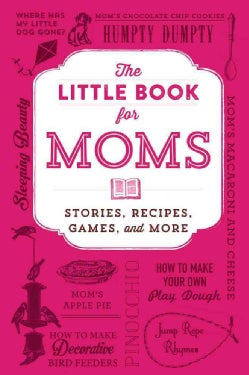The Little Book for Moms: Stories, Recipes, Games, and More (Hardcover)