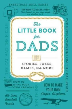 The Little Book for Dads: Stories, Jokes, Games, and More (Hardcover)