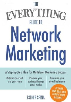 The Everything Guide to Network Marketing: A Step-by-Step Plan for Multilevel Marketing Success (Paperback)