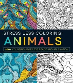 Stress Less Coloring: Animals: 100+ Coloring Pages for Peace and Relaxation (Paperback)