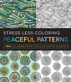 Peaceful Patterns: 100+ Coloring Pages for Calm and Relaxation (Paperback)