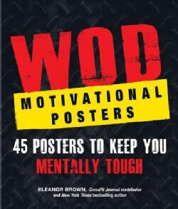 Wod Motivational Posters: 45 Posters to Keep You Mentally Tough (Paperback)