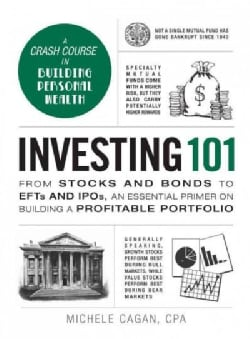 Investing 101: From Stocks and Bonds to ETFs and IPOs, an Essential Primer on Building a Profitable Portfolio (Hardcover)