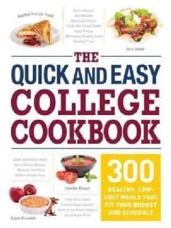 The Quick and Easy College Cookbook: 300 Healthy, Low-Cost Meals That Fit Your Budget and Schedule (Paperback)