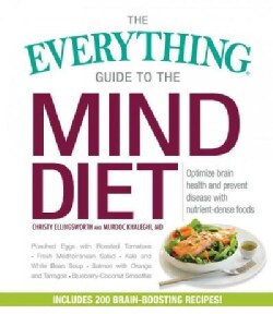 The Everything Guide to the Mind Diet: Optimize Brain Health and Prevent Disease With Nutrient-dense Foods (Paperback)