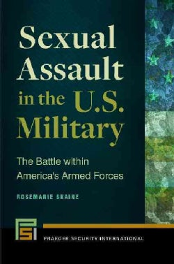 Sexual Assault in the U.S. Military: The Battle within America's Armed Forces (Hardcover)