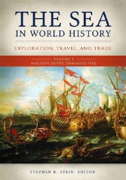 The Sea in World History: Exploration, Travel, and Trade (Hardcover)
