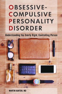 Obsessive-compulsive Personality Disorder: Understanding the Overly Rigid, Controlling Person (Hardcover)