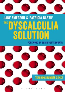The Dyscalculia Solution: Teaching Number Sense (Paperback)