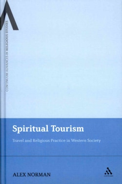 Spiritual Tourism: Travel and Religious Practice in Western Society (Hardcover)