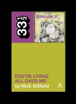 Dinosaur Jr.'s You're Living All over Me (Paperback)