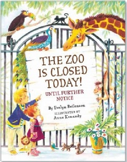 The Zoo Is Closed Today!: Until Further Notice (Hardcover)