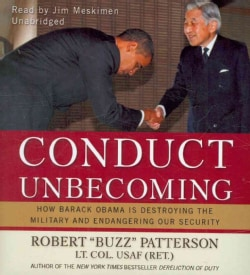 Conduct Unbecoming: How Barack Obama Is Destroying the Military and Endangering Our Security (CD-Audio)