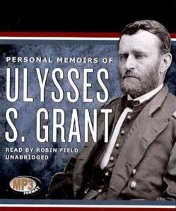 Personal Memoirs of Ulysses S. Grant (Compact Disc)
