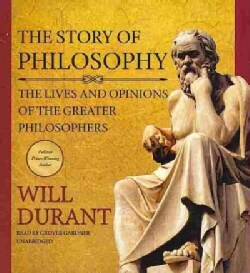 The Story of Philosophy: The Lives and Opinions of the Greater Philosophers (CD-Audio)
