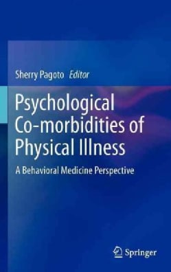 Psychological Co-Morbidities of Physical Illness: A Behavioral Medicine Perspective (Hardcover)