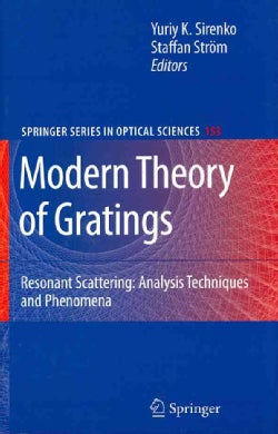 Modern Theory of Gratings: Resonant Scattering: Analysis Techniques and Phenomena (Hardcover)
